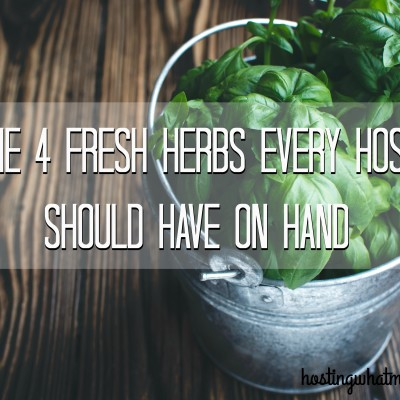 The Four Fresh Herbs Every Host Should Have on Hand