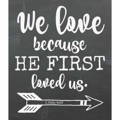 He First Loved Us Printable