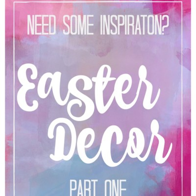 Easter Decor Inspiration